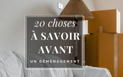 20 choses à savoir avant un déménagement